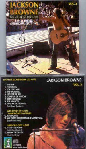 Jackson Browne - Golden Slumbers Vol 3 ( Live at the RAI , Amsterdam , December 9th , 1976 )