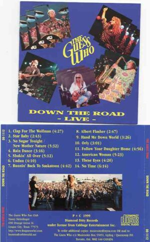 Bachman Turner Overdrive - Down The Road Live ( THE GUESS WHO at Hemmens Theatre , Elgin , IL , 1999 )