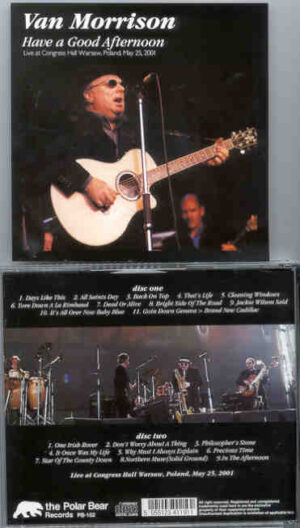 Van Morrison - Have A Good Afternoon ( 2 CD!!!!! SET ) ( Congress Hall , Warsaw , Poland , May 25th , 2001 )
