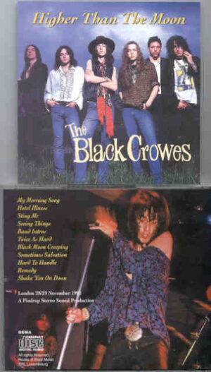 Black Crows - Higher Than The Moon ( London , UK , November 28th & 29th , 1992 )