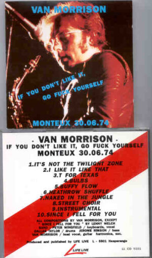 Van Morrison - If You Don't Like It Go Fuck Yourself ( Montreaux June 30th , 1974 )