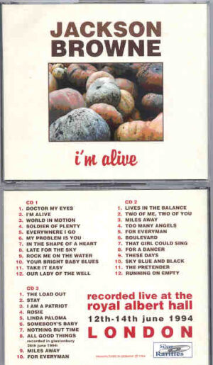 Jackson Browne - I'm Alive ( 3 cd set ) ( Silver Rarities ) ( Royal Albert Hall , London , UK , June 12th-14th , 1994 )