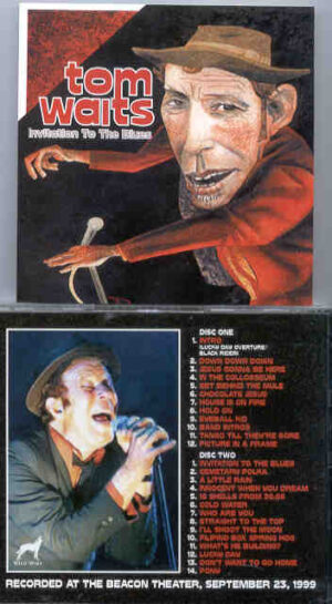 Tom Waits - Invitation To The Blues ( Wild Wolf )( 2 CD!!!!! SET )( Beacon Theatre , September 23rd , 1999 )