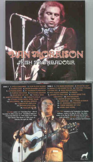 Van Morrison - Irish Troubadour ( 2 CD!!!!! set ) ( Los Angeles , May 23rd , 1973 Late Show + RTE TV November 9th , 1973 )