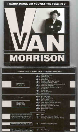 Van Morrison - I Want To Know , Did You Get The Feeling ? ( 2 CD!!!!! SET )( Perugia , Italy , July 15th , 2003 plus Bonustracks )