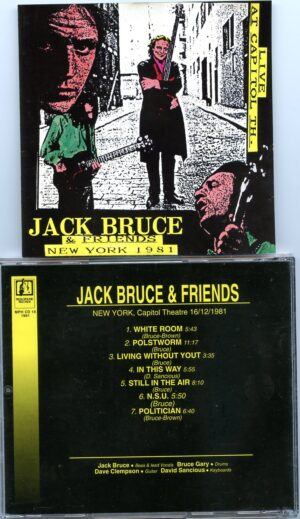 Jack Bruce - Jack Bruce & Friends in New York 1981 ( New York Capitol Theater , December 12th , 1981 )