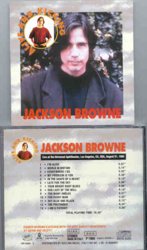 Jackson Browne - Alive And Kicking ( Universal Amphitheater , Los Angeles , CA , USA , August 31st , 1994