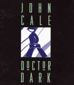 John Cale - Doctor Dark ( Live in USA 1972 - 1992 )