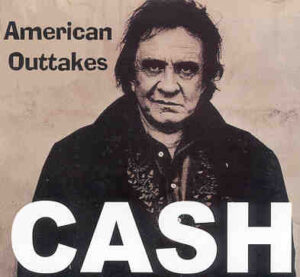Johnny Cash - American Outtakes ( Swingin' Pig )