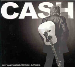 Johnny Cash - Last Man Standing ( The American Outtakes ) ( Rick Rubin's Living Room , California , USA , May 17th-20th , 1994 )