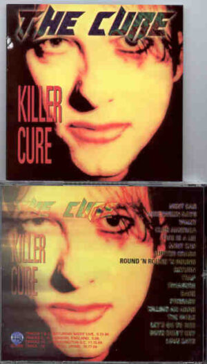The Cure - Killer Cure ( Ultra Rare Live Tracks )