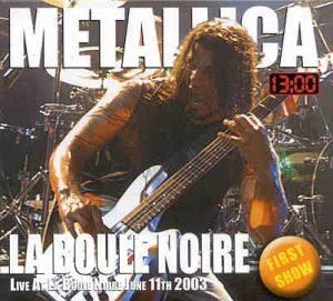 Metallica - La Boule Noire ( Paris , France , La Boule Noire , June 11th 2003  first show )