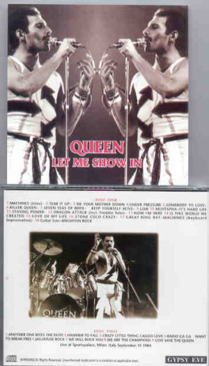 Queen - Let Me Show In ( 2 CD!!!!! set )( Sports Palace , Milan , Italy , September 15th , 1984 )