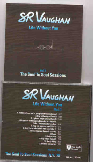 Stevie Ray Vaughan - Life Without You ( Soul To Soul Sessions ) Vol. 1  ( New York , USA , 1985 )