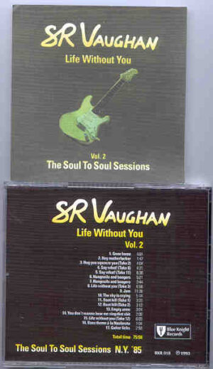 Stevie Ray Vaughan - Life Without You ( Soul To Soul Sessions ) Vol. 2  ( New York , USA , 1985 )