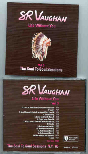Stevie Ray Vaughan - Life Without You ( Soul To Soul Sessions ) Vol. 3  ( New York , USA , 1985 )