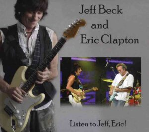 Jeff Beck - Listen To Jeff , Eric ! ( 2 CD!!!!! )( w/ Eric Clapton Tokyo , February 6th , 2009 & Saitama , Japan , February 22nd , 2009 )