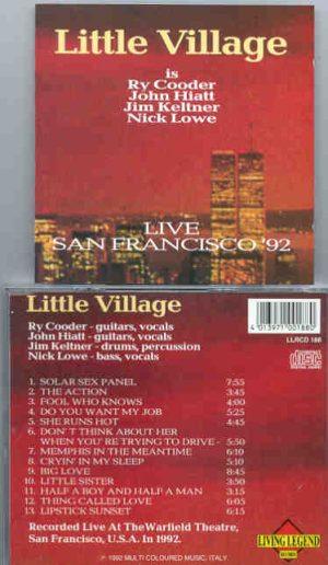 Little Village - Live In San Francisco 1992  ( Living Legend ) ( Ry Cooder, J. Hiatt, J. Knelter, N. Lowe )