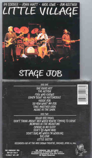 Little Village - Stage Job ( Swingin Pig ) ( 2 CD!!!!! set ) ( Arie Crown Theatre , Chicago , April 15th , 1992 )
