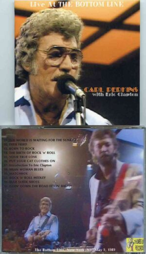 Carl Perkins - Live At The Bottom Line ( With Eric Clapton ) ( Bottom Line , New York , NY , USA , May 9th , 1989 )