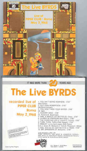 The Byrds - Live At The Piper Club , Rome , May 2nd , 1968 ( Bulldog )