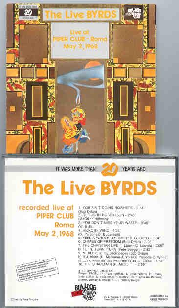 The Byrds - Live At The Piper Club , Rome , May 2nd , 1968 ( Bulldog )