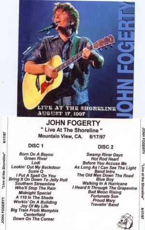 Creedence Clearwater Revival / John Fogerty - Live At The Shoreline ( 2 CD!!!!! ) ( J. Fogerty live at  Shoreline , Mountain View , California , August 17th , 1997 )