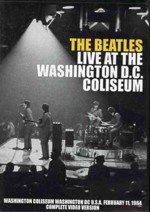 DVD The Beatles - Live At The Washington DC Coliseum ( Feb 11th , 1964 COMPLETE VIDEO VERSION )