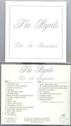 The Byrds - Live In Amsterdam ( 2 CD!!!!! set )  ( Swingin' Pig Recs. )