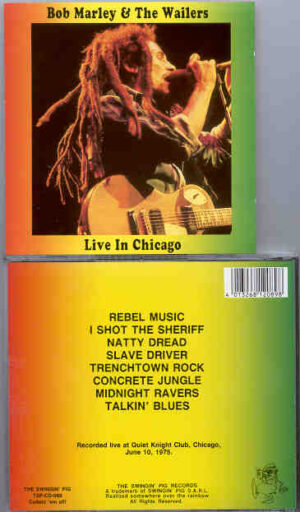 Bob Marley - Live In Chicago ( Quiet Knight Club , June 10th , 1975 ) ( Swingin' Pig )