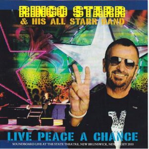 Ringo Starr - Live Peace A Chance ( 2 CD!!!!! ) ( Live At The Sate Theatre, New Brunswick, NJ, USA July 5th 2010 )