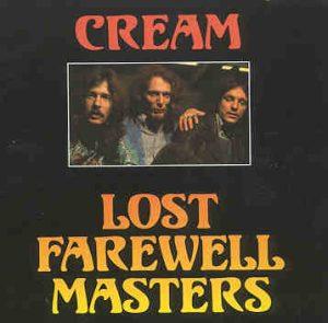 Cream - Lost Farewell Masters ( CREAM ) ( 3 CD SET ) ( Live 1967-68 ) ( USA & Sweden )