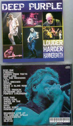 Deep Purple - Louder , Harder , Hammersmith ( 2 CD!!!!! set ) ( Carling Apollo , Hammersmith , London 06 - 09 - 2002 )