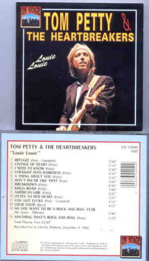 Tom Petty - Louie Louie  ( On Stage Recs ) ( Live In Utrecht , Holland , December 4th , 1982 )