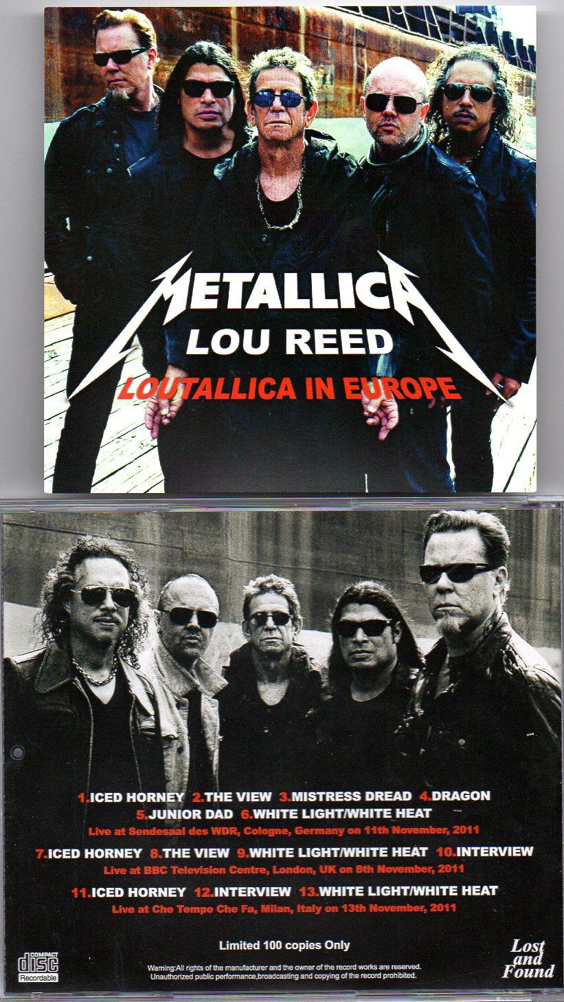 Metallica - Loutallica in Europe 2011 ( W/ Lou Reed in Cologne Germany Nov  11th , London UK Nov 8th & Milan Italy , Nov 13th )