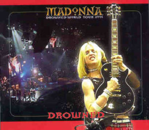 Madonna - Drowned ( 2 CD!!!!! set )( Live at Palace Of Auburn Hills , Detroit , MI , August 26th , 2001 )