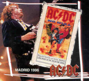 Ac-Dc - Madrid 1996 ( 2 CD!!!!! SET ) ( Plaza De Toros De Las Ventas , Madrid , Spain , July 10th , 1996 )