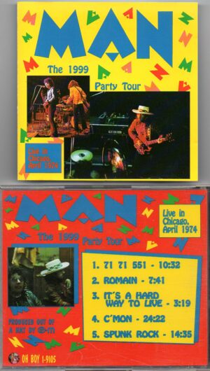 Man -  The 1999 Party Tour ( Oh Boy Recs ) ( Live in Chicago , IL , USA , May  1974 )