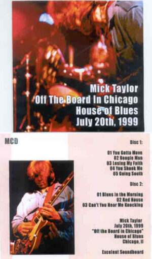 Mick Taylor - Off The Board In Chicago House Of Blues July 20th , 1999 ( 2 CD!!!!! set )