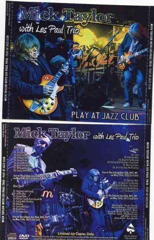 Mick Taylor - Play At Jazz Club ( W / Les Paul Trio )( 2 CD!!!!! + 1 DVD SET )( Iridium Jazz Club , New York , USA , May 12th , 2012)