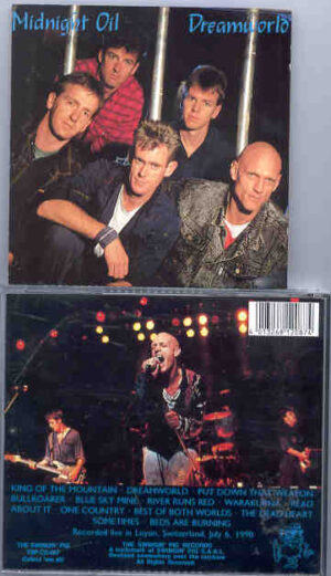 Midnight Oil - Dream World ( Live In Switzerland , July 6th , 1990 ) ( Swingin' Pig )