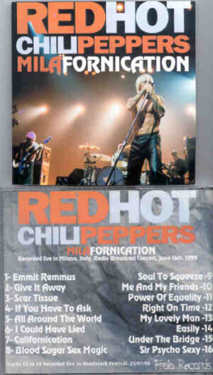 Red Hot Chili Peppers - Milafornication ( Live in Milan , Italy , Radio Broadcast Concert , June 16th , 1999 )