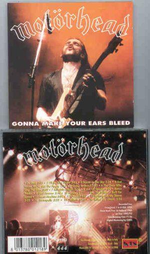 Motorhead - Gonna Make Your Ears Bleed ( KTS ) ( USA 1992 & Holland 1986 )