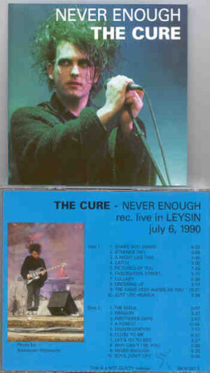 The Cure - Never Enough ( Leysin , July 6th , 1990 ) ( 2 CD!!!!! SET )