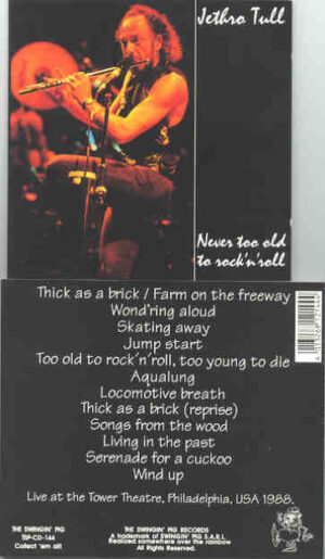 Jethro Tull - Never Too Old To Rock 'N' Roll ( Swingin' Pig ) ( Tower Theatre , Philadelphia , USA , 1988 )