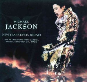 Michael Jackson - New Years Eve In Brunei ( 2 CD!!!!! SET ) ( Godfathers ) ( Live At Jerudong Park Garden , Brunei , Dec 31st 1996 )