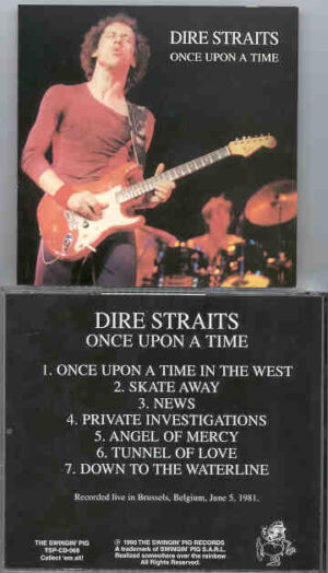 Dire Straits - Once Upon A Time ( Swingin Pig ) ( Live in Brussels , Forest National , June 5th , 1981 )