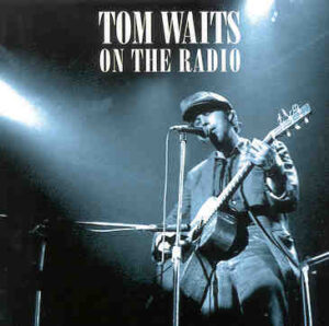 Tom Waits - On The Radio ( New York , Media Sound Studios , December 14th , 1976 )