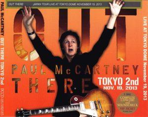 Paul McCartney - Out There In Tokyo 2nd ( 3 CD + 1 Bonus DVD ) ( Tokyo Dome Nov 19th 2013 + Bonus DVD Fukuoka 2013 )( Piccadilly Circus )