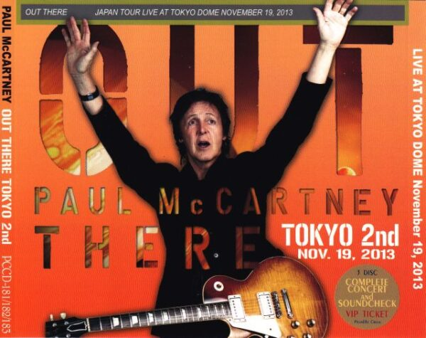 Paul McCartney - Out There In Tokyo 2nd ( 3 CD + 1 Bonus DVD ) ( Tokyo Dome Nov 19th 2013 + Bonus DVD Fukuoka 2013 )( Piccadilly Circus )
